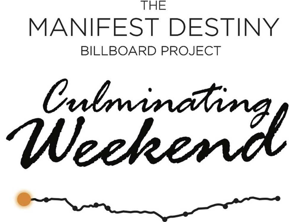 The manifest destiny billboard project culminating weekend for Project weekend